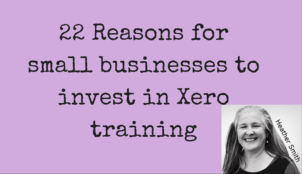 22 Reasons for small businesses to invest in Xero training