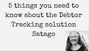 5 things you need to know about the Debtor Tracking solution Satago