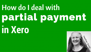 How do I deal with partial payment in Xero