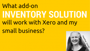 What add-on inventory solution will work with Xero and my small business (2)