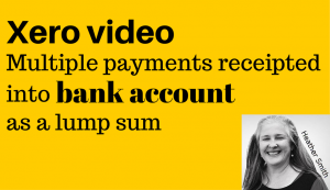 Xero video Multiple payments receipted into bank account as a lump sum